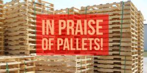 in praise of pallets